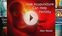Download How Acupuncture Can Help Fertility:A Natural Plan