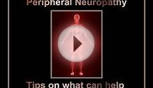 Peripheral Neuropathy Tips on what can help